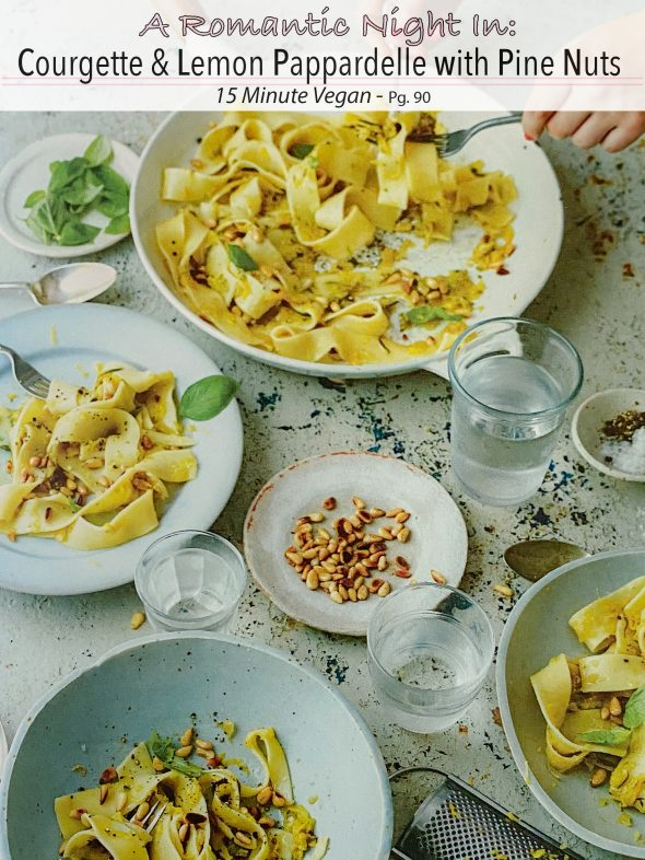 Plant-Based Recipes: Courgette & Lemon Pappardelle with Pine Nuts from 15 Minute Vegan
