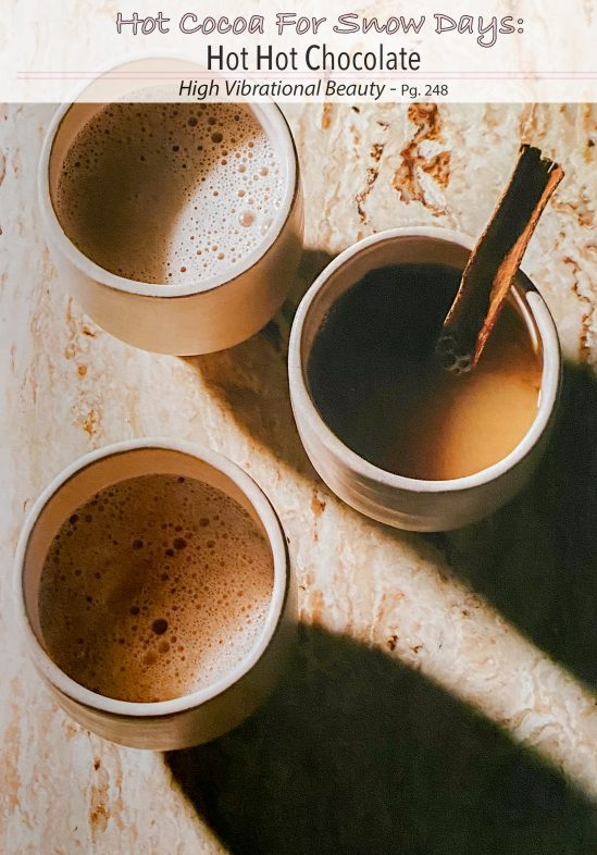 Plant-Based Recipes: Hot Hot Chocolate from High Vibrational Beauty